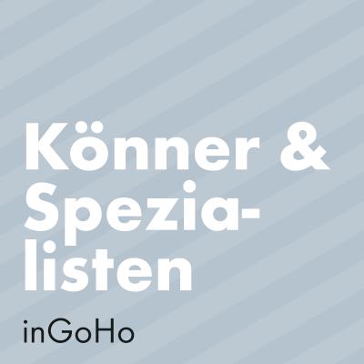 Könner & Spezialisten inGoHo
